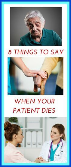 8 Things to Say to the Family When Your Patient Dies... Unfortunately it will happen. :'(