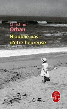 Christine Orban, N'oublie pas d'être heureuse | Ein Buch über Familie, Freundschaft und alles, was wichtig ist im Leben. www.redaktionsbuero-niemuth.de