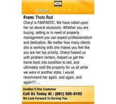 Cheryl is FANTASTIC. We have called upon her on several occasions. Whether you are buying,...