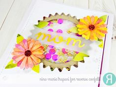 Card by Nina-Marie Trapani for Reverse Confetti. Confetti Cuts: Flowers for Mom. Mother's Day card. Thank you card. Shaker card.
