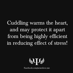 Cuddling warms the heart, and may protect it apart from being highly efficient in reducing effect of stress!