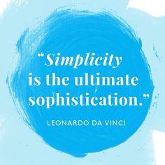 Good advice from a true Renaissance man.