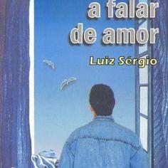 Ensina-me a Falar de Amor - Luiz Sergio (espirito), livro espírita - ISBN 8586475327