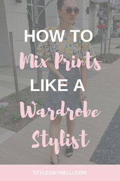 Learn how to mix prints like a wardrobe stylist today on Styled by Nelli.   print mixing | style tips | fashion tips | mixing prints | style inspiration | fashion inspiration