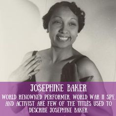 World renowned performer, World War II spy, and activist are few of the titles used to describe Josephine Baker. One of the most successful African American performers in French history, Baker's career illustrates the ways entertainers can use their platforms to change the world. French History, History Museum, Women In History, World History, World War, Josephine Baker, African American Women, Black History Month, Change The World