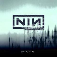 Nine Inch Nails - With Teeth. Comprend parmi les meilleures pièces de NIN : Right where it belongs, Only, with teeth... Mon disque favori de NIN. Probablement un des meilleurs cd que je possède.
