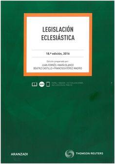 Legislación eclesiástica.   18ª ed. Aranzadi Thomson Reuters, 2016