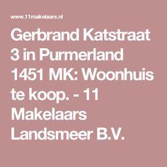 Gerbrand Katstraat 3 in Purmerland 1451 MK: Woonhuis te koop. - 11 Makelaars Landsmeer B.V.