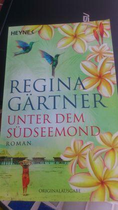 Regina Gärtner - Unter dem Südseemond. Zum Träumen an einen fernen Ort... Die ganze Rezension findet ihr hier: http://lucciola-test.blogspot.de/2014/04/rezension-unter-dem-sudseemond-regina.html