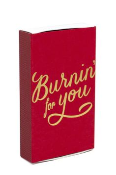 c'mon baby light my fire! // gold + red matchbook with 'burnin for you' on one side and tiny gold hearts on the other!