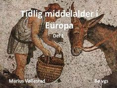 Tidlig middelalder i Europa Del 1 Marius Vøllestad Bø vgs.
