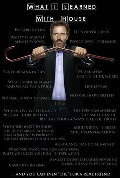 What I learned with House.