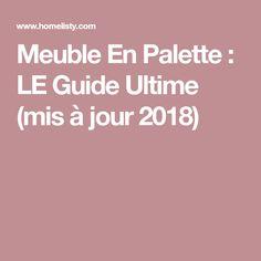 Meuble En Palette : LE Guide Ultime (mis à jour 2018)