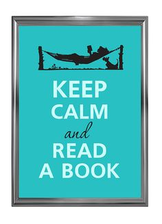 my life philosophy ~ at least the read a book part - I'm still working on the keep calm stuff