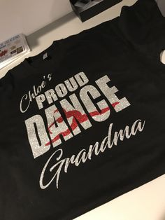 Dance Grandma T-Shirt Dance Team Shirts, Cheer Shirts, Dance Gear, Aunt Shirts, Dance Gifts, Dance Quotes, Irish Dance, Dance Moms, Shirts With Sayings