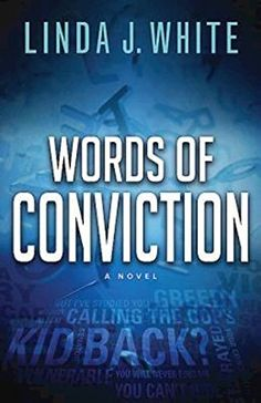 Words of Conviction - by Linda J. White -  Read Jan 2017