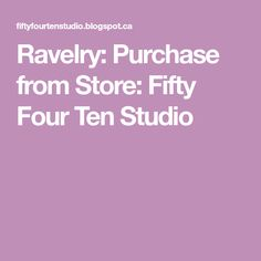 Ravelry: Purchase from Store: Fifty Four Ten Studio