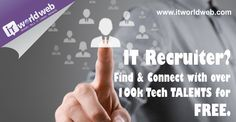 #IT #Recruiter? Find and Connect with over 100k Tech TALENTS for FREE. Join us now on http://www.itworldweb.com/#a_aid=Webfries&a_bid=21cd22aa
