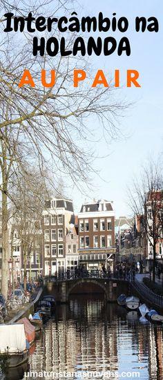 Dicas práticas sobre o intercâmbio au pair na Holanda Au Pair, Anne Frank House, Van Gogh Museum, Red Light District, Romantic Destinations, We Are The World, Best Cities, Netherlands, Holland