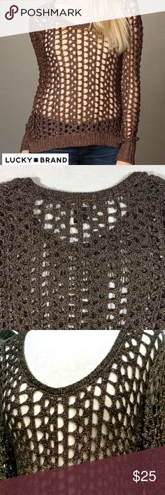 """New listing! Lucky Brand open weave sweater! Gorgeous brown open fish net weave style sweater. Has scoop/crew neck, beautiful brown, gold and rust colors throughout. This sweater is so soft and perfect for fall. Pair with any color tank, jeans and riding boots! Measurements are approximately?15.5"""" shoulder to shoulder, 26.5"""" from armpit to armpit and 27"""" long. Lucky Brand Sweaters Crew & Scoop Necks"""