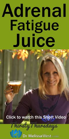 Adrenal Fatigue Juice Juicing for Adrenal Fatigue Dr. Melissa West, Phd