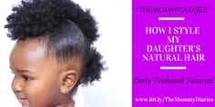 #TheMommyDiaries: How I Style My Daughter's Natural Hair (Curly Frohawk Tutorial)