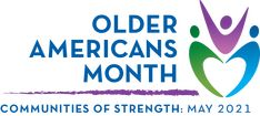 Older Americans Month 2021: Communities of Strength   ACL Administration for Community Living Days And Months, Long Term Care, Life Insurance, Make Your Mark, Finding Joy, Inspire Others, Caregiver, Acting, Encouragement