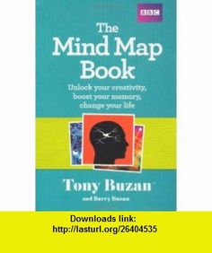 The Mind Map Book Unlock Your Creativity, Boost Your Memory, Change Your Life (9781406647167) Tony Buzan, Barry Buzan, James Harrison , ISBN-10: 1406647160  , ISBN-13: 978-1406647167 ,  , tutorials , pdf , ebook , torrent , downloads , rapidshare , filesonic , hotfile , megaupload , fileserve