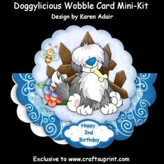 Doggylicious Wobble Card Mini Kit on Craftsuprint designed by Karen Adair - This mini kit will make this cute wobble ard. Kit includes plenty of decoupage and 5 sentiment tags. Four contain sentiments and one left blank for you to personalise if you wish. If you like this check out my other designs, just click on my name. - Now available for download!