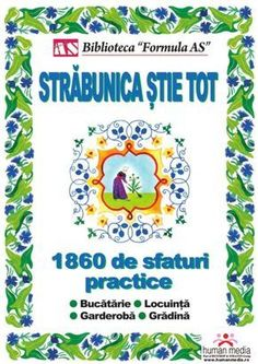 Străbunica ştie tot by Cristiana Toma via slideshare Carti Online, Teacher Supplies, Health Remedies, Eating Well, Good To Know, Health And Beauty, Helpful Hints, Make It Simple, Books To Read