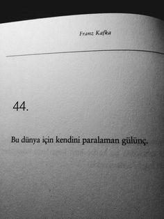 Bu dünya için kendini paralaman gülünç. - Franz Kafka