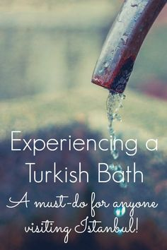 A Turkish bath is something everyone should experience when traveling to Istanbul, even if it does take you a little bit out of your comfort zone!