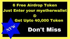 6 Airdrop Upto 40,000 Token Free Just Enter Your Myetherwallet Address  ...