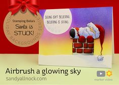 Airbrush a glowing sky Santa is stuck! Or even worse, poor ME! In today's video, I'll b… Sandy Allnock, Coloring Tutorial, Cool Backgrounds, Winter Cards, Craft Tutorials, Airbrush, Handmade Christmas, Christmas Cards, Glow