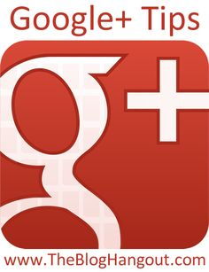 Tips on Using Google + Effectively - The SITS Girls