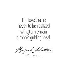 """The love that is never to be realized will often remain a man's guiding ideal."" – Captain Blood by Rafael Sabatini Literary Love Quotes, Captain Blood, Classic Books, Historical Fiction, Romance Books, Literature, Writer, Novels, Author"