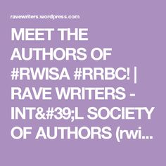 MEET THE AUTHORS OF #RWISA #RRBC! | RAVE WRITERS - INT'L SOCIETY OF AUTHORS (rwisA)