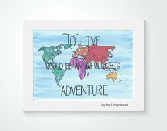 """*DIGITAL DOWNLOAD*  """" To live would be an awfully big adventure.""""  This hand painted watercolor map stands out on it's own, but the Peter Pan quote adds some extra charm! Show off your love of adventure, travel, classic books or just bright colors with this piece hanging on your wall! - Available on Joyful Art Expressions"""