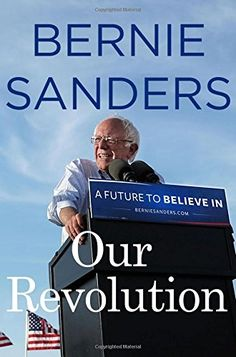 Our Revolution: A Future to Believe In - http://www.darrenblogs.com/2016/12/our-revolution-a-future-to-believe-in/