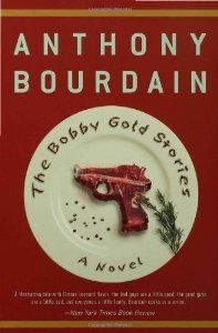 The Bobby Gold Stories: A Novel (By Anthony Bourdain) On Thriftbooks.com. FREE US shipping on orders over $10. Author Anthony Bourdain is a talented chef whose two previous thrillers (Bone in the Throat, Gone Bamboo) were seasoned with the kind of culinary details that delighted the Food Channel-loving fans of...