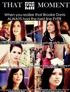 And 'I suggest you listen unless your baby wants a dent in its head' -said to Hales while she was pregnant!  One Tree Hill
