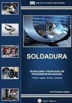 Soldadura : tecnología y técnica de los procesos de soldadura. Sign.: T 621.79 2-ROD http://encore.fama.us.es/iii/encore/record/C__Rb2154098?lang=spi