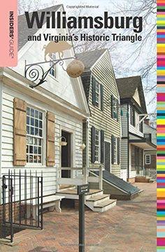 571ea8a3646 Insiders  Guide to Williamsburg and Virginia s Historic Triangle Williamsburg  Virginia