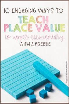 Engaging Ways to Teach Place Value to Upper Elementary