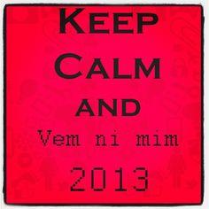 Keep Calm and vem Ni mim 2013 #now #2013 #fimdomundo #web #webstagram #instaweb #instalife #life #amor #vida #lovers #anonovo #maceio #agencia3B #3B #instacool #instagood #instamood #feed #news #up #happy #novidades #follow
