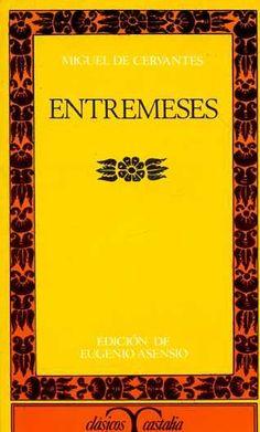Entremeses / Miguel de Cervantes ; edición, introducción y notas de Eugenio Asensio