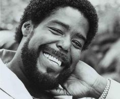 """Barry White{ O"""" s*** like many out there way' before my time unfortunately.That Oh soo sexy' bedroom voice. That's a good part of why I have' a son.😉"""