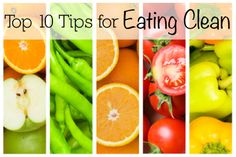 Top 10 Tips for Eating Clean from @shrinkingjeans #health #nutrition #cleaneating