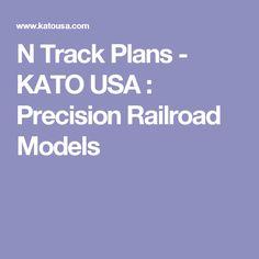N Track Plans - KATO USA : Precision Railroad Models