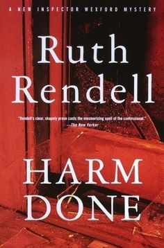 Harm Done, by Ruth Rendell.  Mystery.